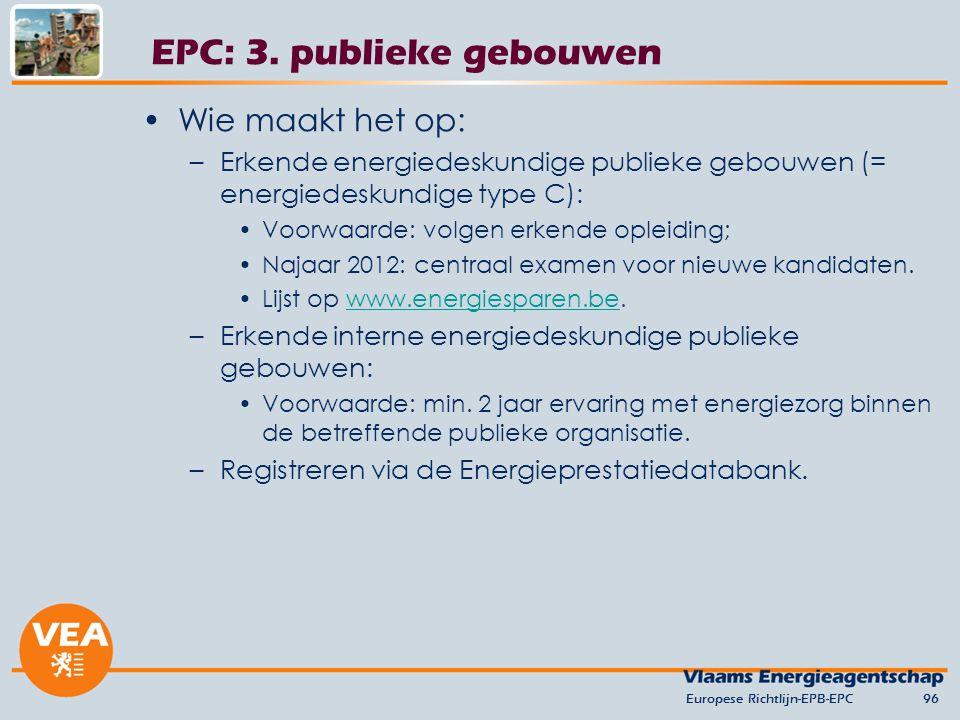 Wie maakt het op: –Erkende energiedeskundige publieke gebouwen (= energiedeskundige type C): Voorwaarde: volgen erkende opleiding; Najaar 2012: centraal examen voor nieuwe kandidaten.