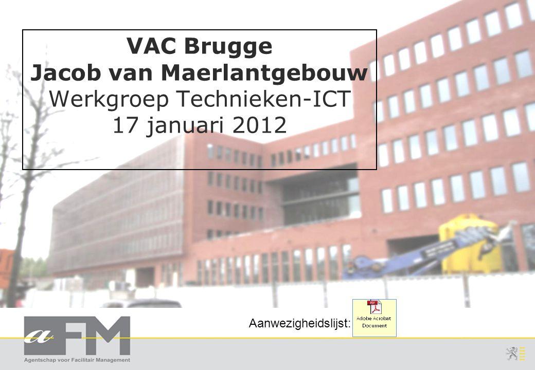 VAC Brugge Jacob van Maerlantgebouw Werkgroep Technieken-ICT 17 januari 2012 Aanwezigheidslijst: