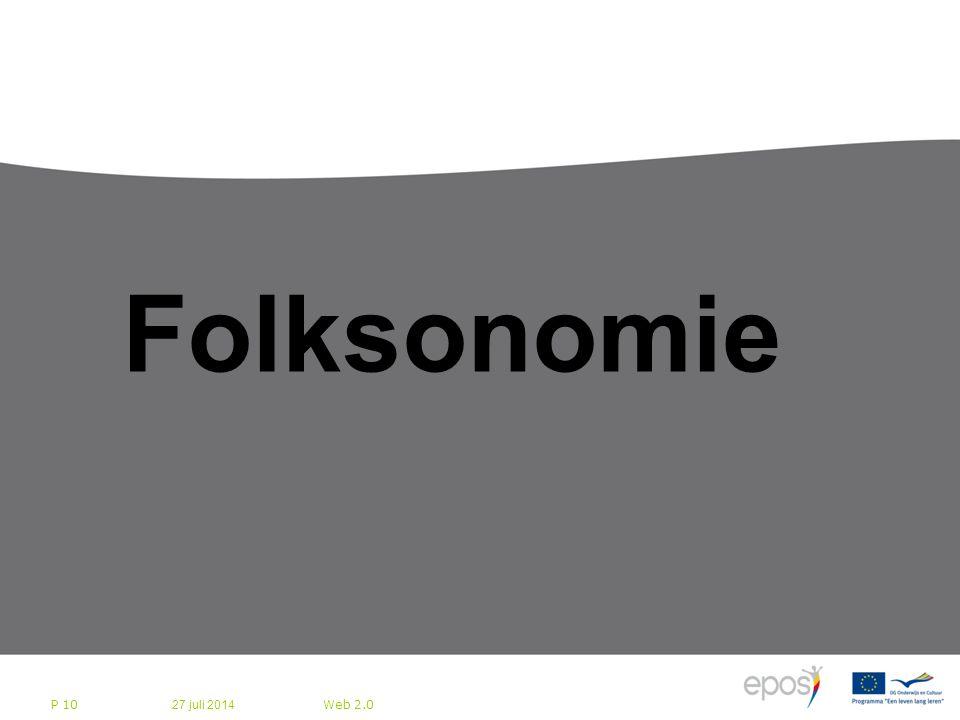 27 juli 2014 Web 2.0 P 10 Bedrijfsleven bereidt zich voor op Web 2.0 Folksonomie