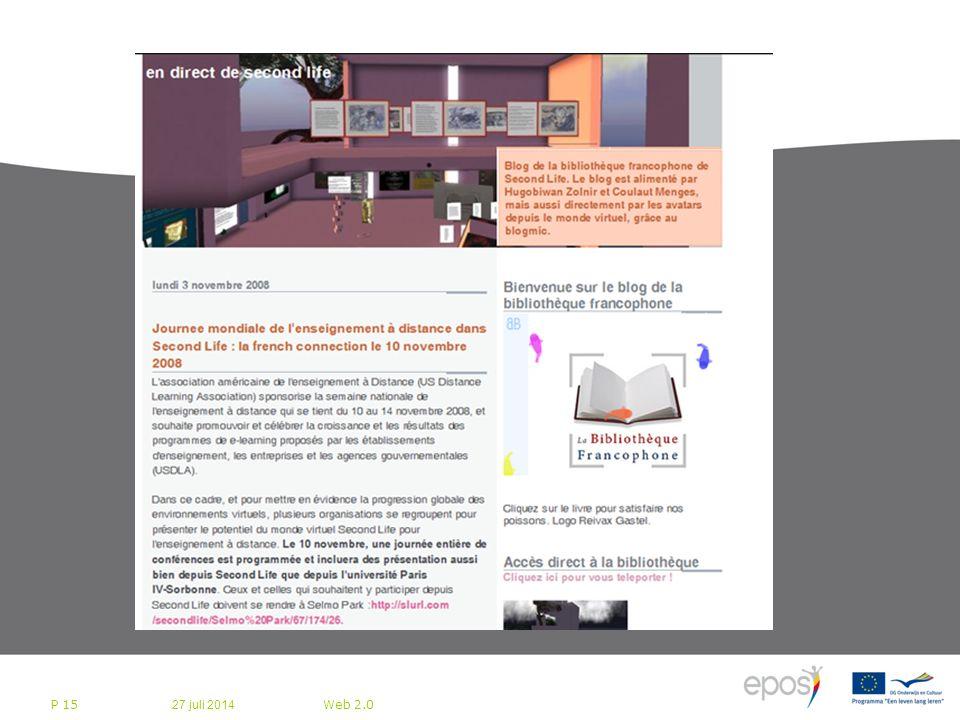 27 juli 2014 Web 2.0 P 15 Bedrijfsleven bereidt zich voor op Web 2.0