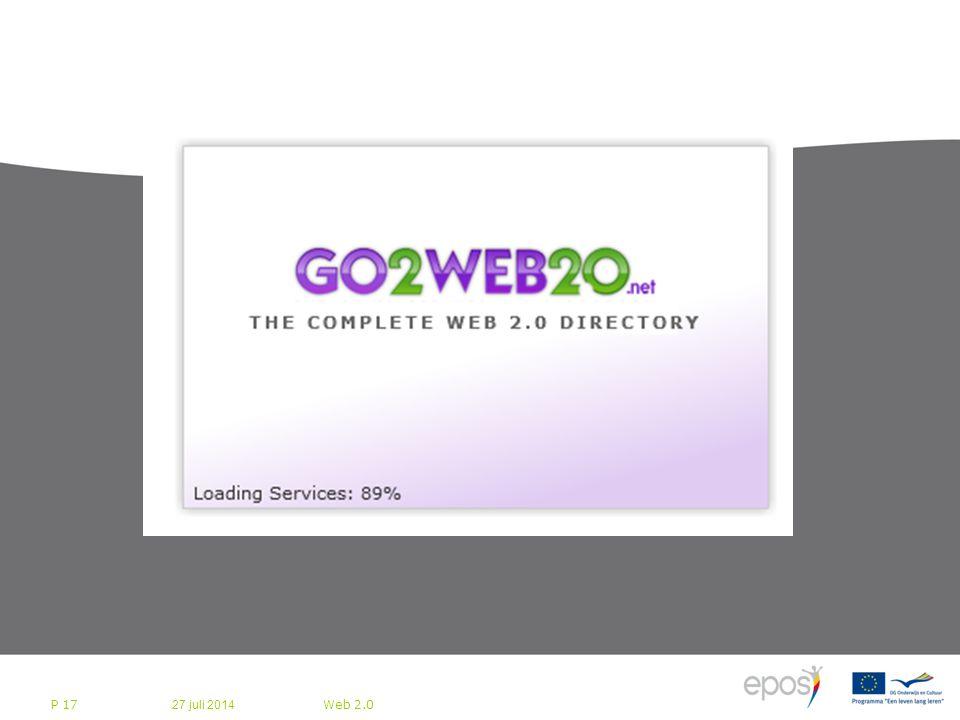 27 juli 2014 Web 2.0 P 17 Bedrijfsleven bereidt zich voor op Web 2.0