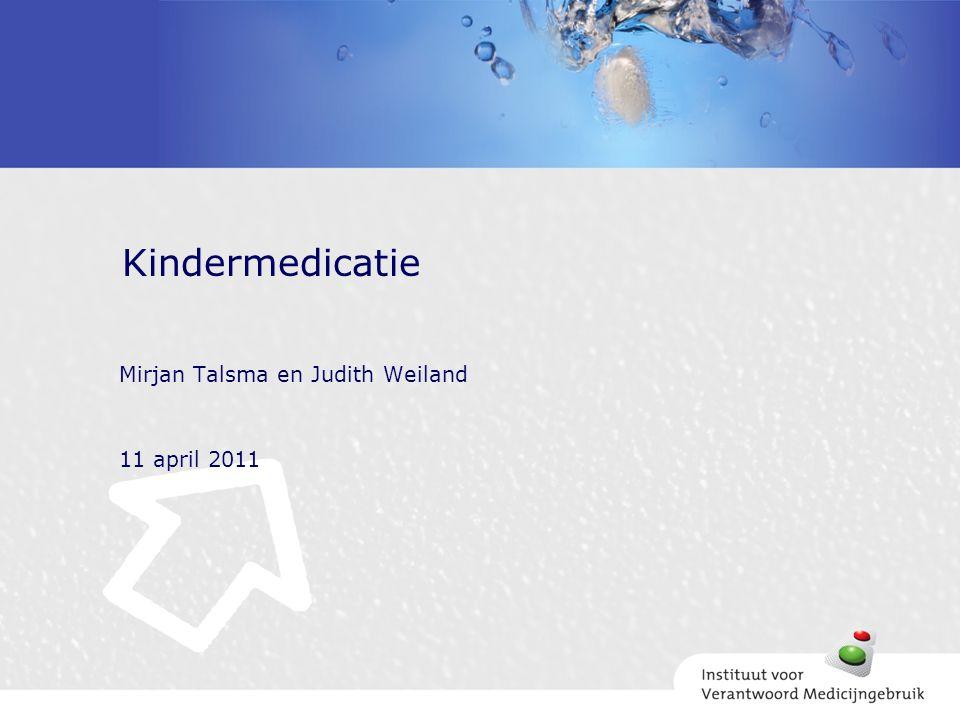 Mirjan Talsma en Judith Weiland 11 april 2011 Kindermedicatie