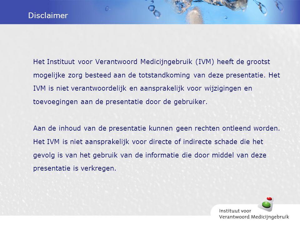 Disclaimer Het Instituut voor Verantwoord Medicijngebruik (IVM) heeft de grootst mogelijke zorg besteed aan de totstandkoming van deze presentatie. He