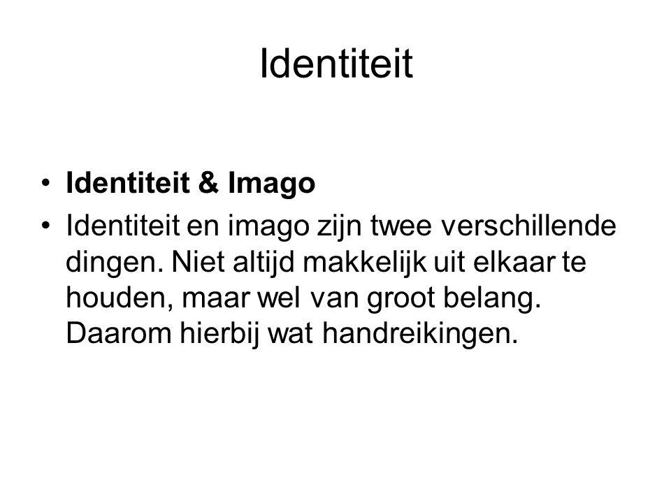 Identiteit Identiteit & Imago Identiteit en imago zijn twee verschillende dingen. Niet altijd makkelijk uit elkaar te houden, maar wel van groot belan