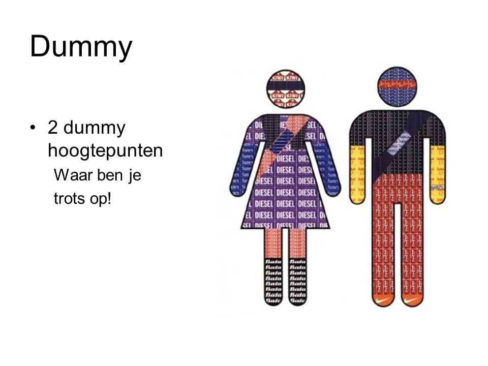 Dummy 2 dummy hoogtepunten Waar ben je trots op!