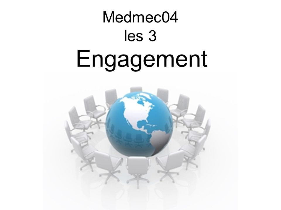 Medmec04 les 3 Engagement