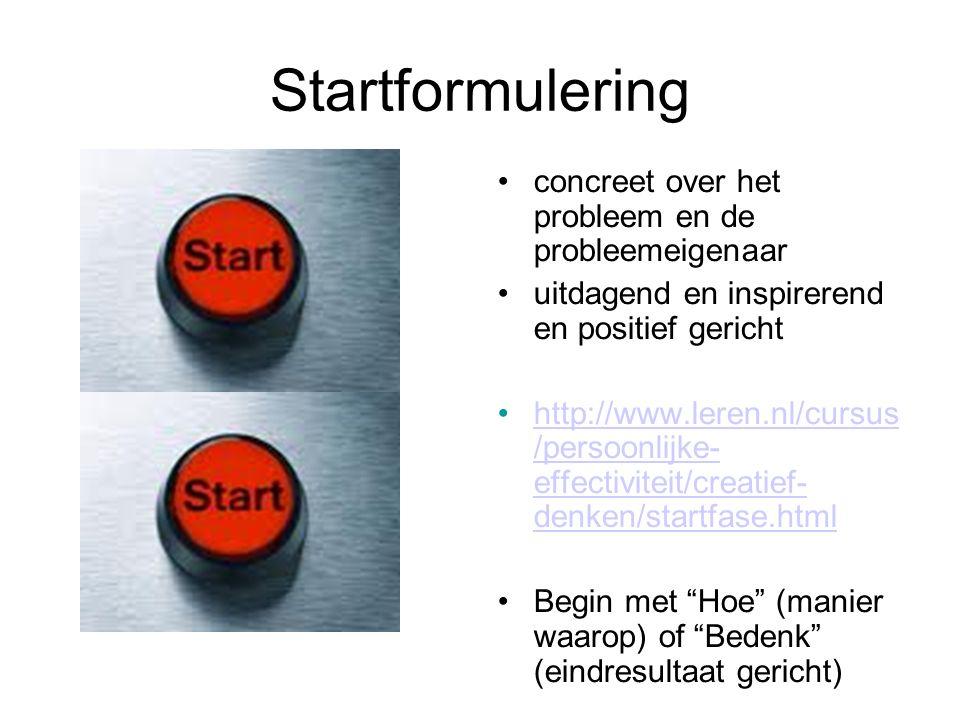 Startformulering concreet over het probleem en de probleemeigenaar uitdagend en inspirerend en positief gericht http://www.leren.nl/cursus /persoonlij