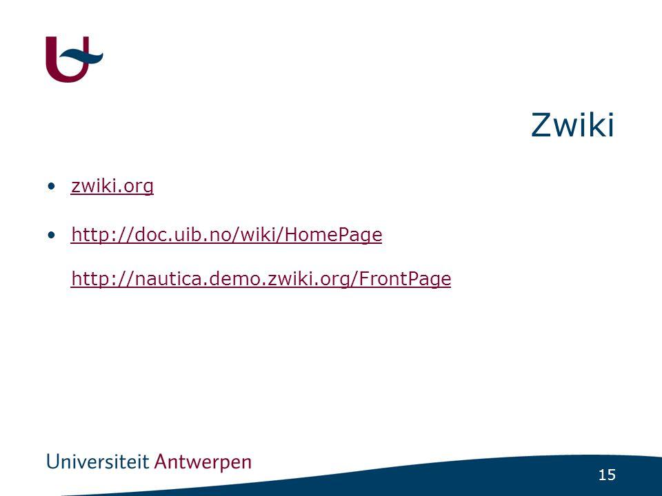 15 Zwiki zwiki.org http://doc.uib.no/wiki/HomePage http://nautica.demo.zwiki.org/FrontPagehttp://doc.uib.no/wiki/HomePage http://nautica.demo.zwiki.or