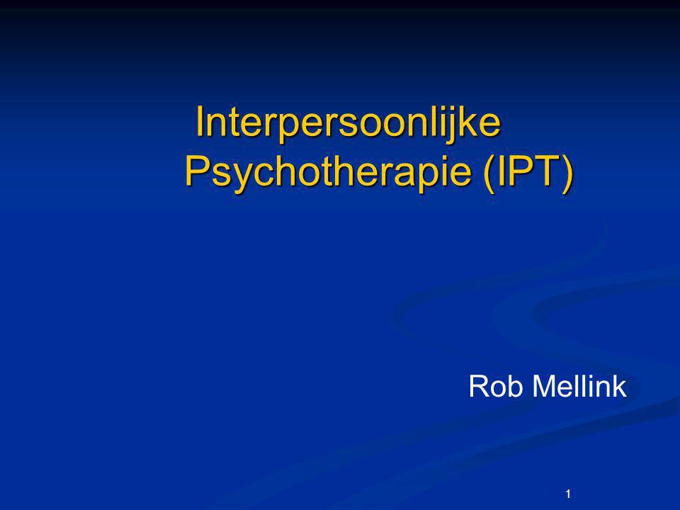 1 Interpersoonlijke Psychotherapie (IPT) Rob Mellink
