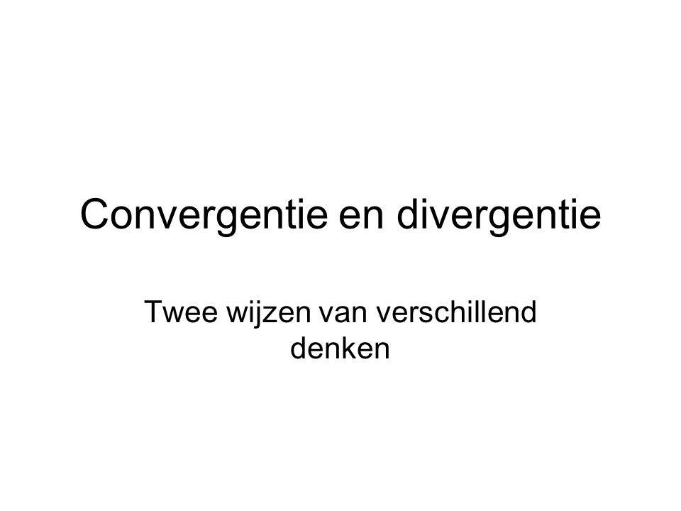 Convergentie en divergentie Twee wijzen van verschillend denken