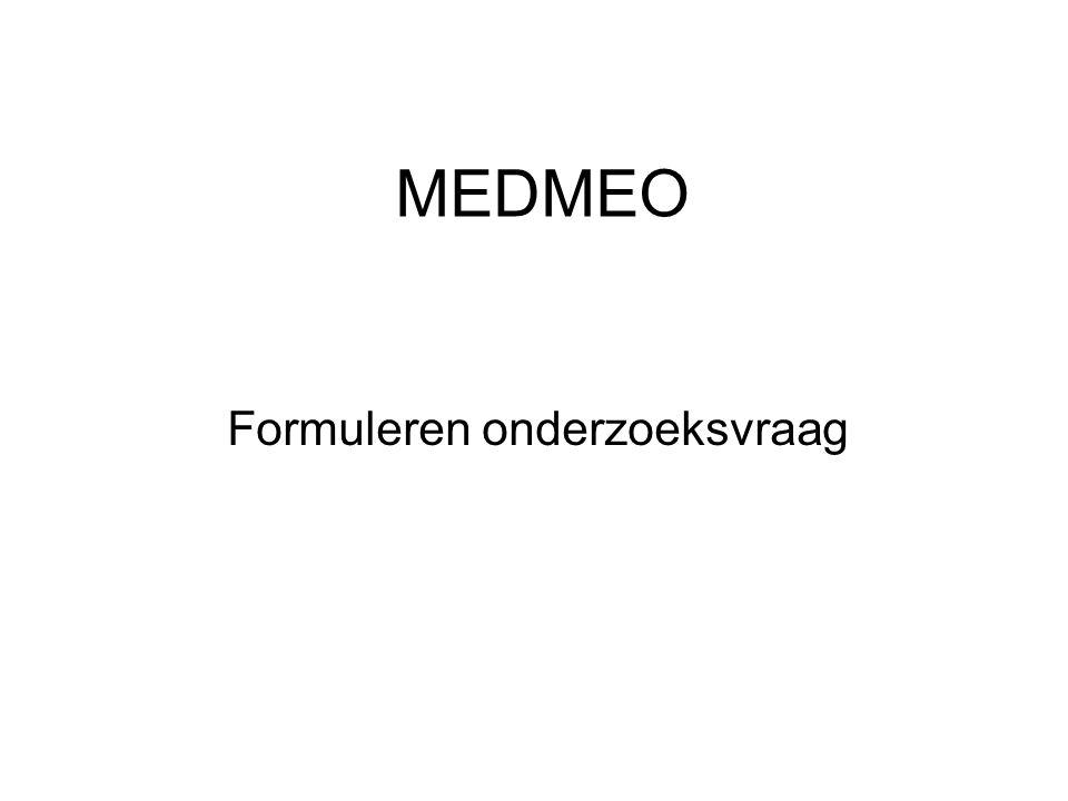 MEDMEO Formuleren onderzoeksvraag