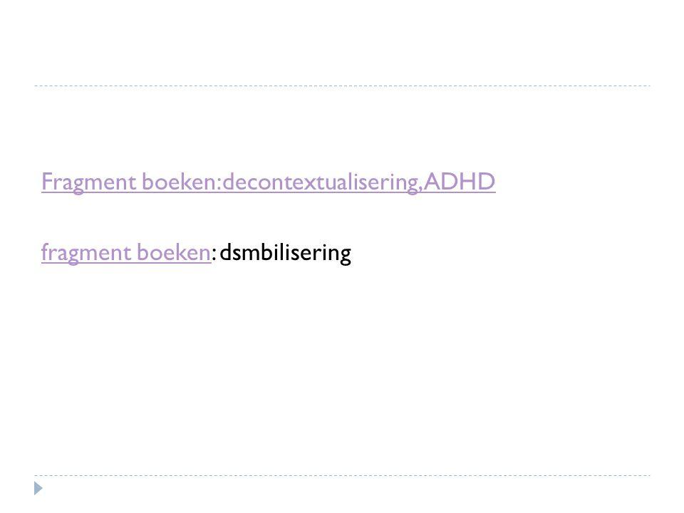 Fragment boeken:decontextualisering, ADHD fragment boekenfragment boeken: dsmbilisering