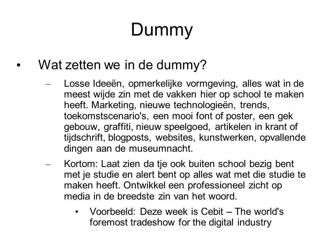Dummy – Beoordeling Kwantiteit: Uitgaande van 1 item per dag, 8 weken lang = 56 items voorzien van commentaar Diversiteit: Laat zien dat je gretig bent en om je heen kijkt.