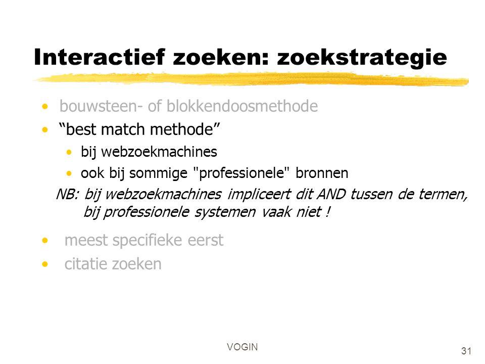 """VOGIN Interactief zoeken: zoekstrategie bouwsteen- of blokkendoosmethode """"best match methode"""" bij webzoekmachines ook bij sommige"""