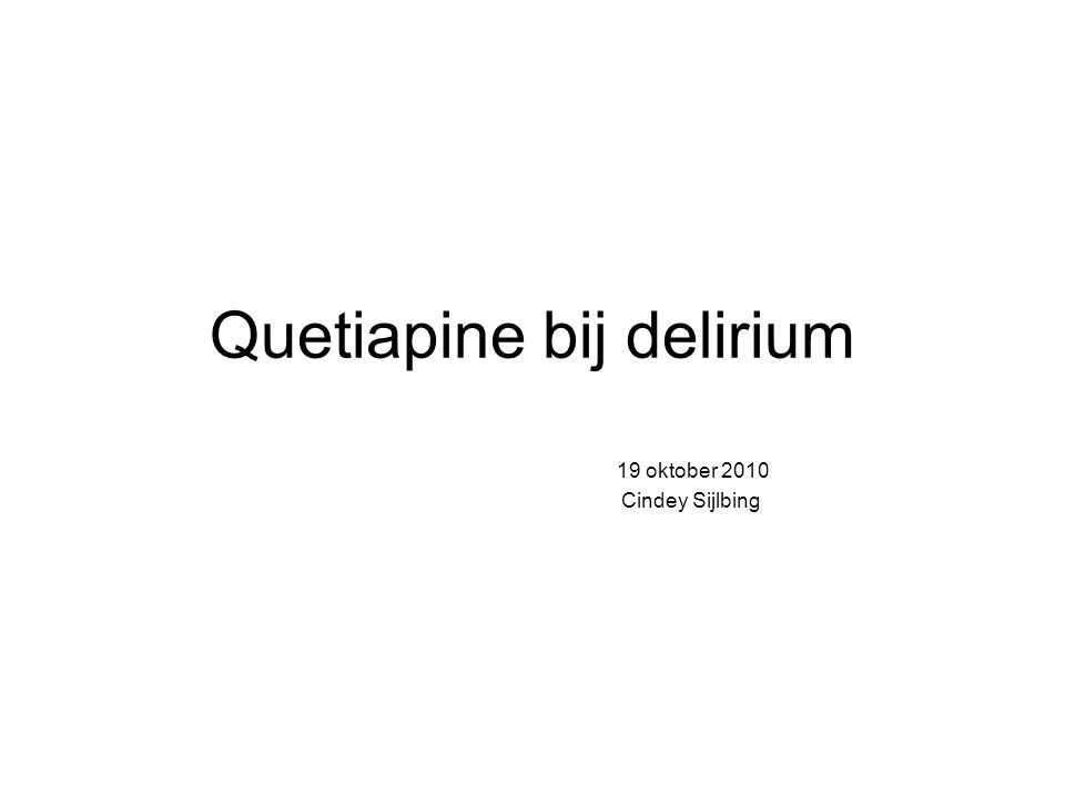 Efficacy and safety of qeutiapine in critically ill patients with delirium JW Devlin, 2010 Type studie: RCT, placebo gecontroleerd N: 36 (IC ptn, academisch ZH) Meetinstrument: ICSDC, SAS Dosis quetiapine: variabel, max 2dd 200 Uitkomst: -time to resolution (ICSDC ≤ 3) -duur aggiatie -verandering QTc interval, EPS