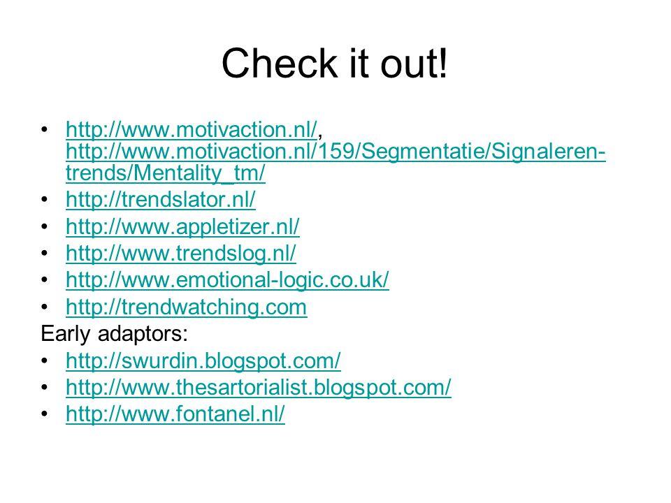 Check it out! http://www.motivaction.nl/, http://www.motivaction.nl/159/Segmentatie/Signaleren- trends/Mentality_tm/http://www.motivaction.nl/ http://