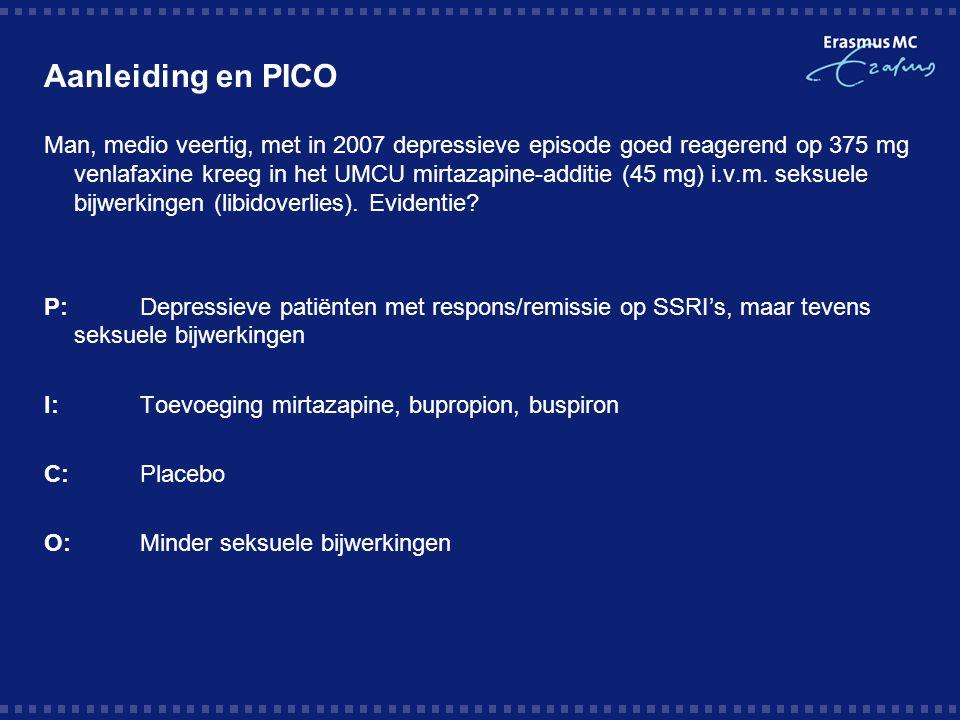 Aanleiding en PICO Man, medio veertig, met in 2007 depressieve episode goed reagerend op 375 mg venlafaxine kreeg in het UMCU mirtazapine-additie (45