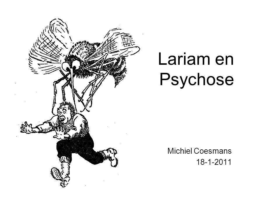 Lariam en psychose -Literatuur: vooral veel case reports -Weinke et al.,1991: serious neuropsychiatric side effects (psychose, encephalopathie, convulsies): 1 per 215 malaria-behandelingen ca 1 per 13.000 bij profylaxe