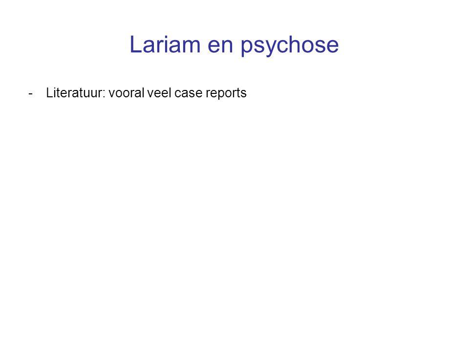 Lariam en psychose -Literatuur: vooral veel case reports