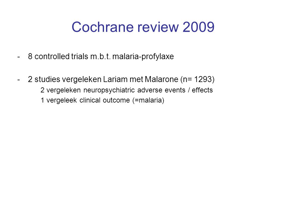 Cochrane review 2009 -8 controlled trials m.b.t.