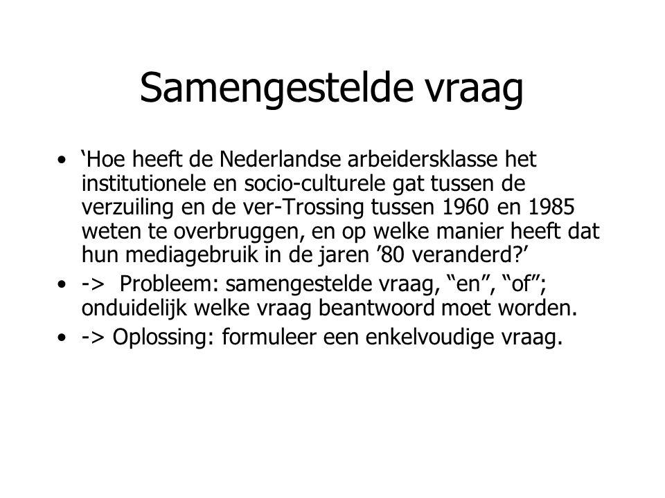 Samengestelde vraag 'Hoe heeft de Nederlandse arbeidersklasse het institutionele en socio-culturele gat tussen de verzuiling en de ver-Trossing tussen