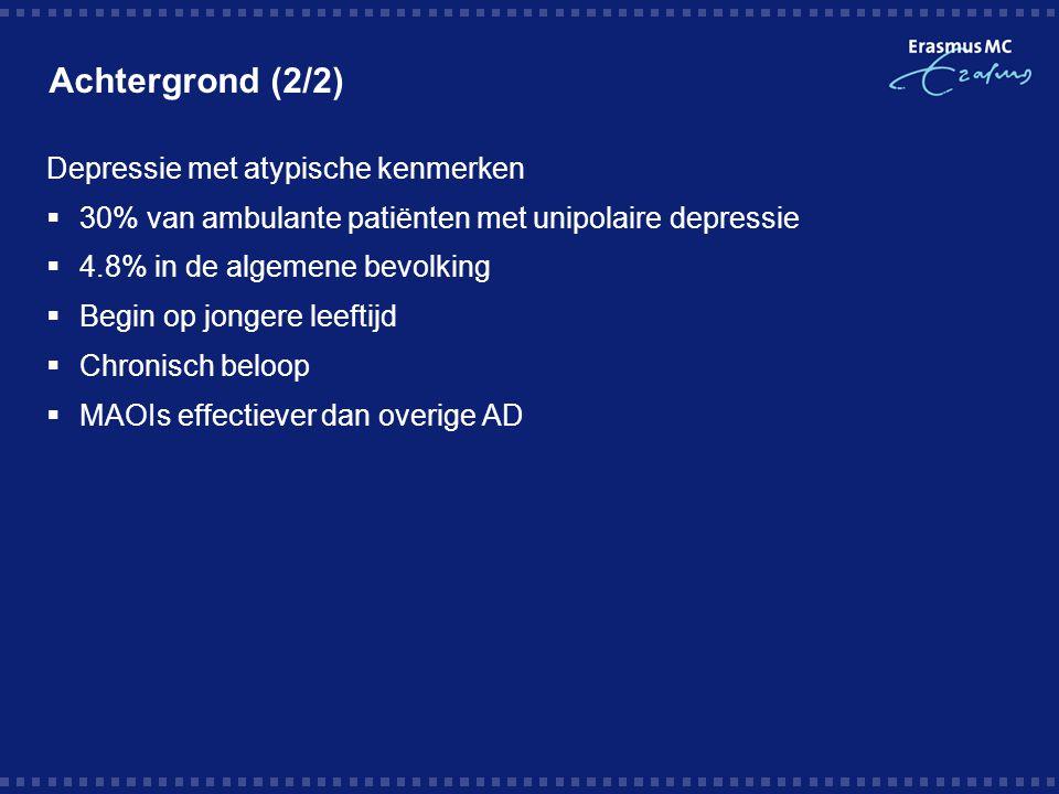 Achtergrond (2/2) Depressie met atypische kenmerken  30% van ambulante patiënten met unipolaire depressie  4.8% in de algemene bevolking  Begin op
