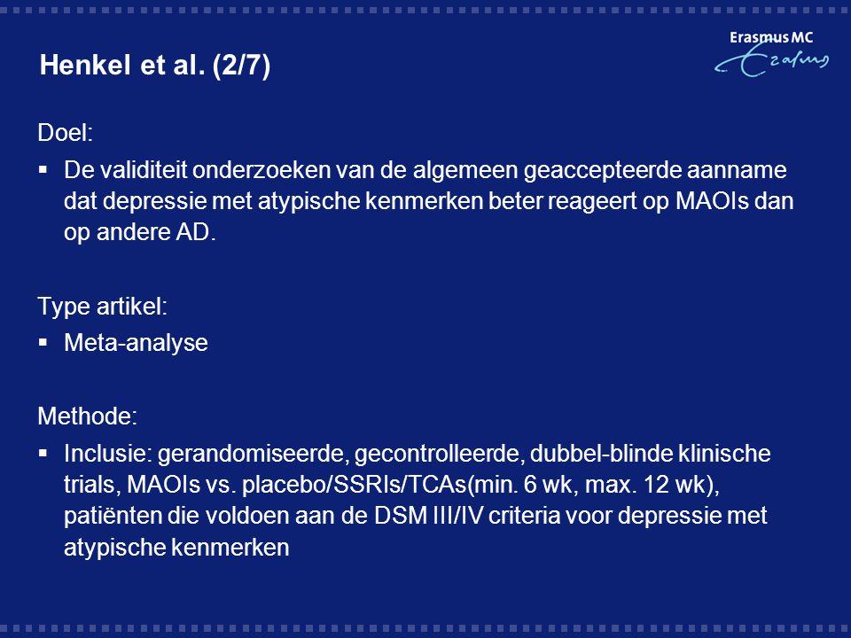 Henkel et al. (2/7) Doel:  De validiteit onderzoeken van de algemeen geaccepteerde aanname dat depressie met atypische kenmerken beter reageert op MA