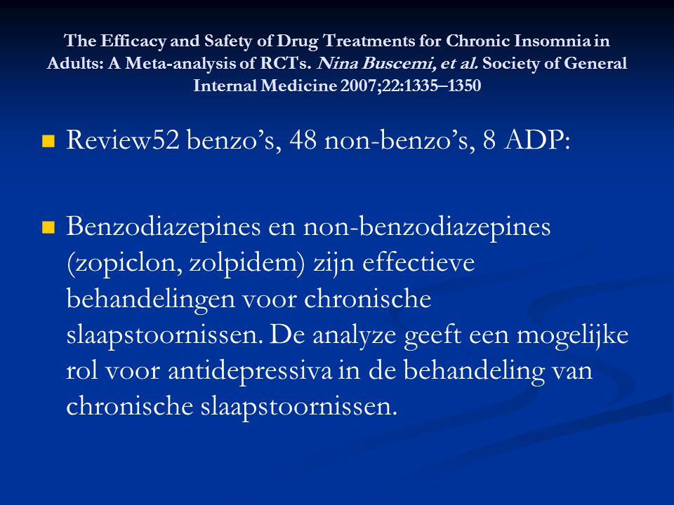 The Efficacy and Safety of Drug Treatments for Chronic Insomnia in Adults: A Meta-analysis of RCTs. Nina Buscemi, et al. Society of General Internal M