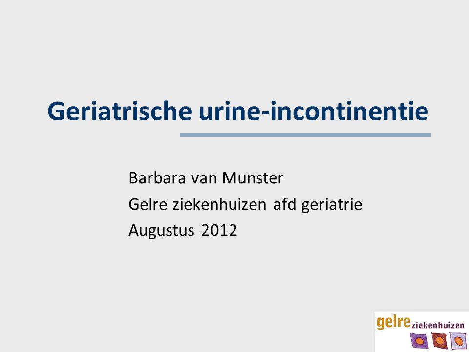 Geriatrische urine-incontinentie Barbara van Munster Gelre ziekenhuizen afd geriatrie Augustus 2012