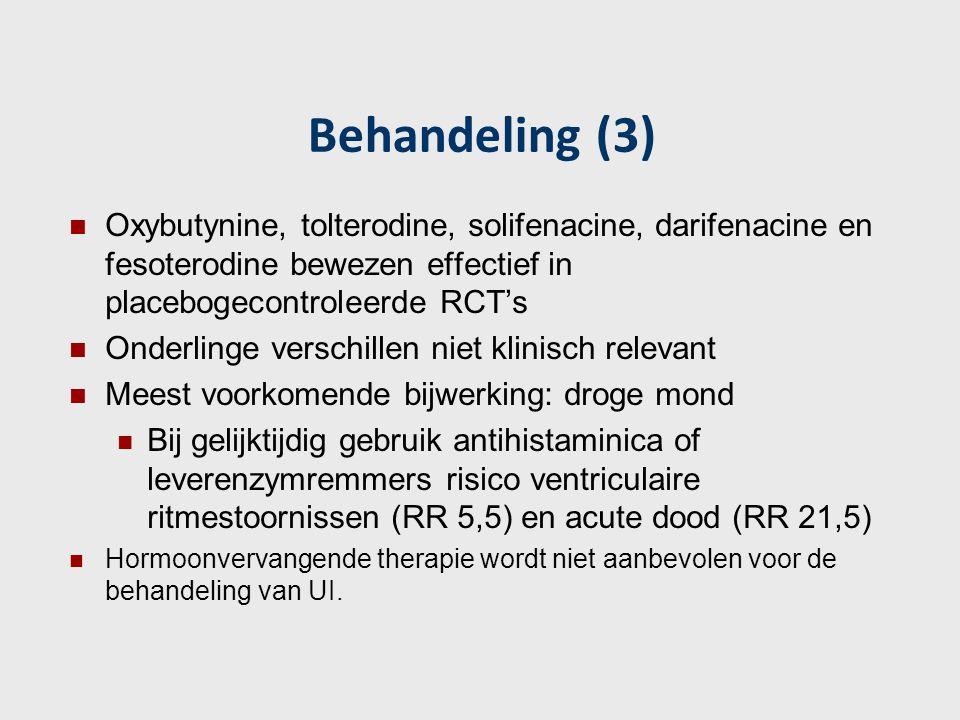 Behandeling (3) Oxybutynine, tolterodine, solifenacine, darifenacine en fesoterodine bewezen effectief in placebogecontroleerde RCT's Onderlinge versc