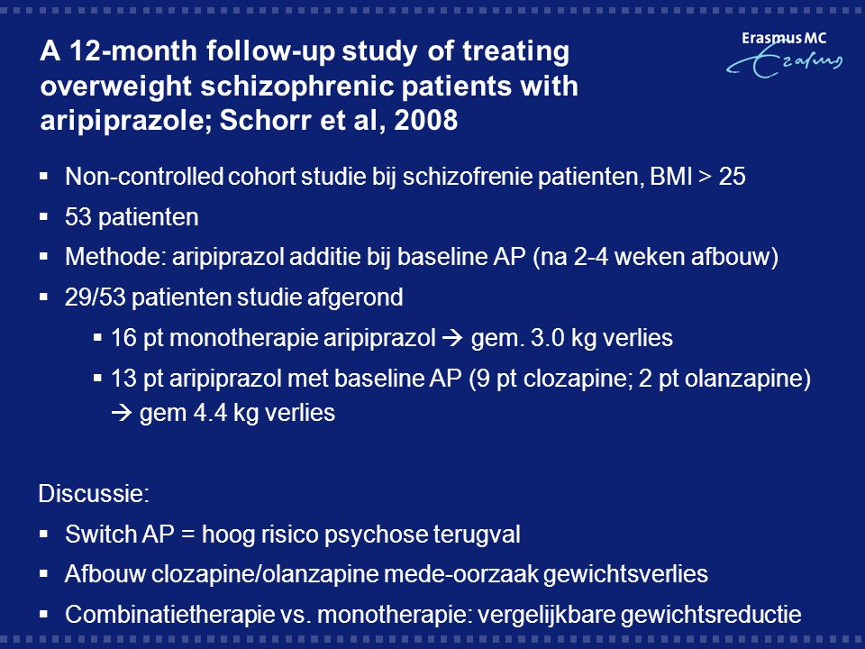 A 12-month follow-up study of treating overweight schizophrenic patients with aripiprazole; Schorr et al, 2008  Non-controlled cohort studie bij schi