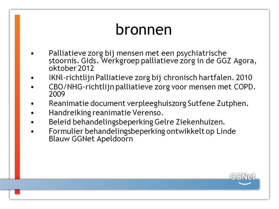 bronnen Palliatieve zorg bij mensen met een psychiatrische stoornis. Gids. Werkgroep palliatieve zorg in de GGZ Agora, oktober 2012 IKNl-richtlijn Pal