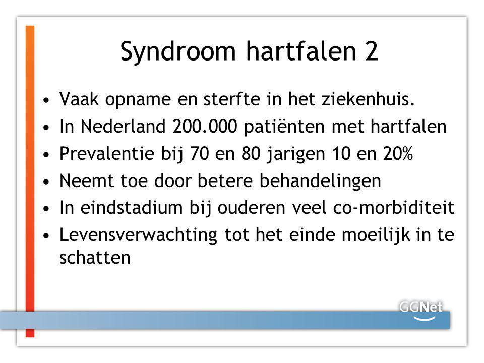 Syndroom hartfalen 2 Vaak opname en sterfte in het ziekenhuis. In Nederland 200.000 patiënten met hartfalen Prevalentie bij 70 en 80 jarigen 10 en 20%