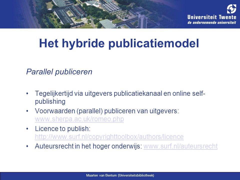 Maarten van Bentum (Universiteitsbibliotheek) Het hybride publicatiemodel Parallel publiceren Tegelijkertijd via uitgevers publicatiekanaal en online