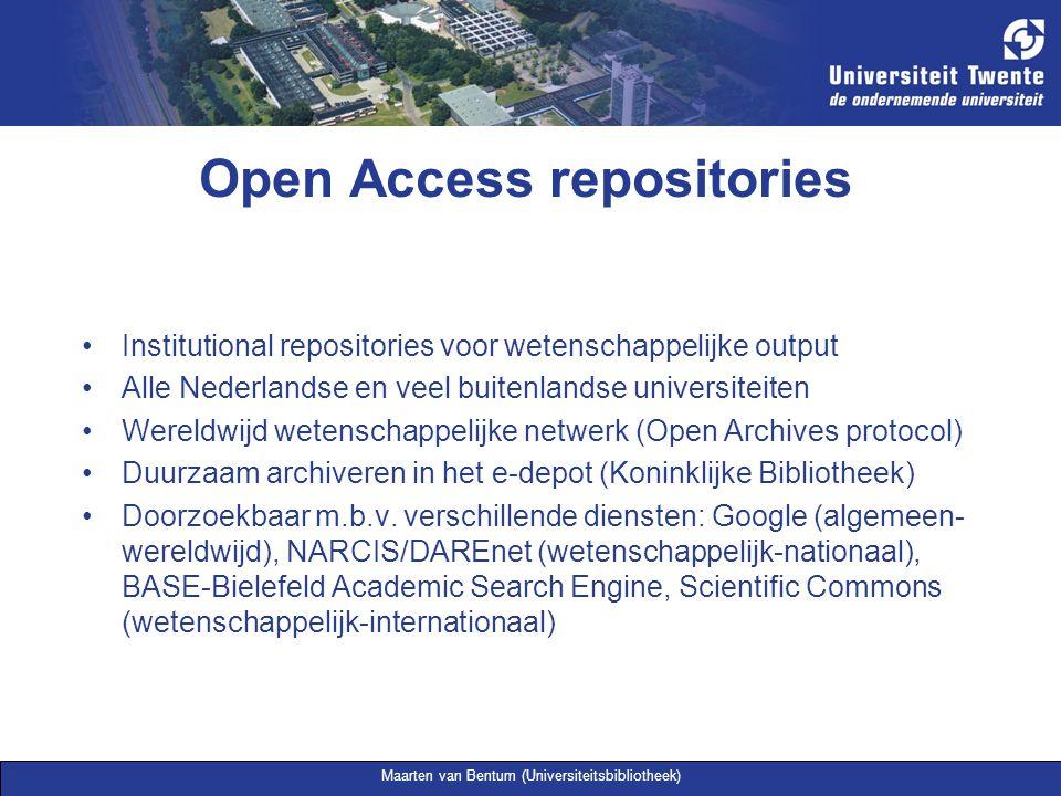Maarten van Bentum (Universiteitsbibliotheek) Open Access repositories Institutional repositories voor wetenschappelijke output Alle Nederlandse en ve