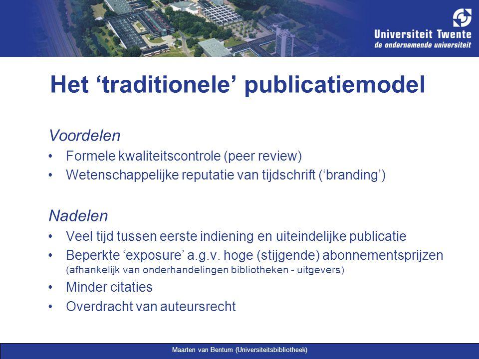 Maarten van Bentum (Universiteitsbibliotheek) Het 'traditionele' publicatiemodel Voordelen Formele kwaliteitscontrole (peer review) Wetenschappelijke