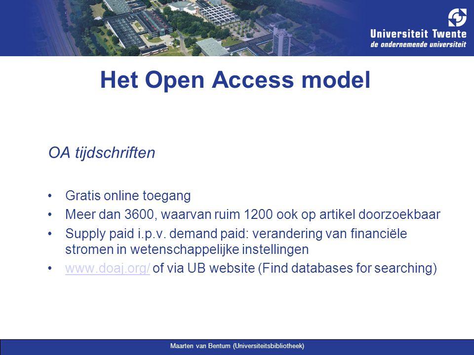 Maarten van Bentum (Universiteitsbibliotheek) Het Open Access model OA tijdschriften Gratis online toegang Meer dan 3600, waarvan ruim 1200 ook op art
