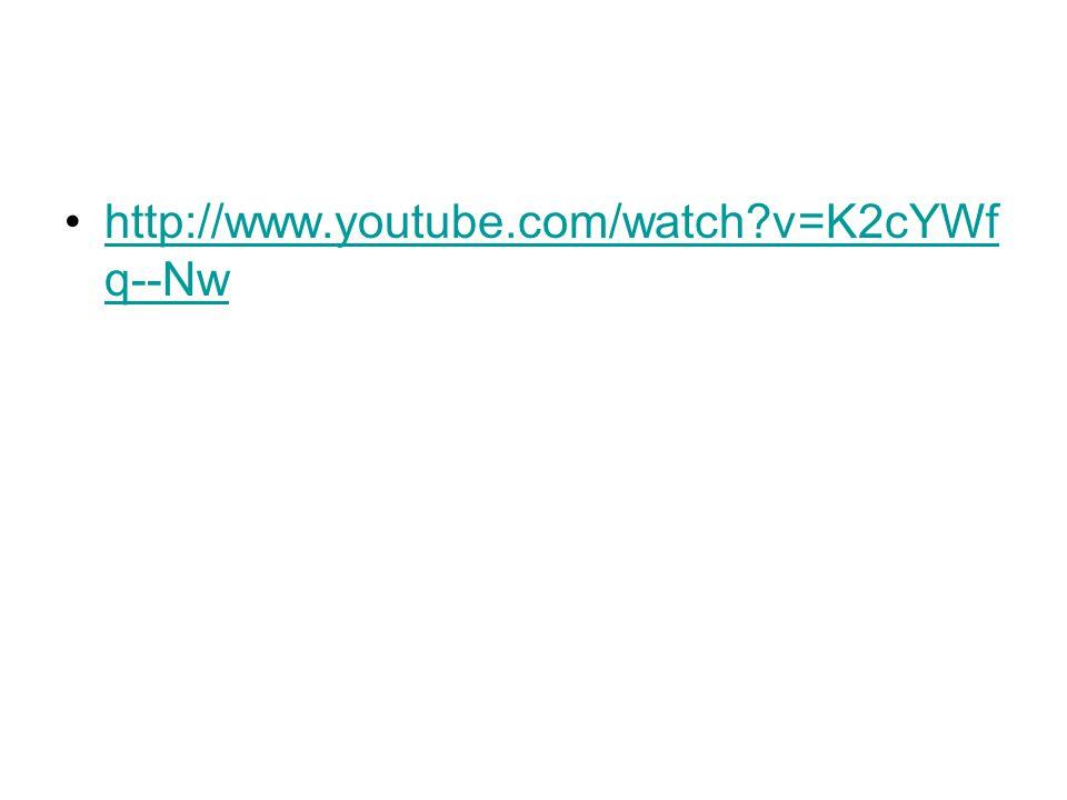 http://www.youtube.com/watch v=K2cYWf q--Nwhttp://www.youtube.com/watch v=K2cYWf q--Nw