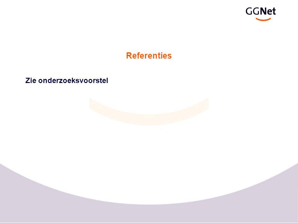 Referenties Zie onderzoeksvoorstel
