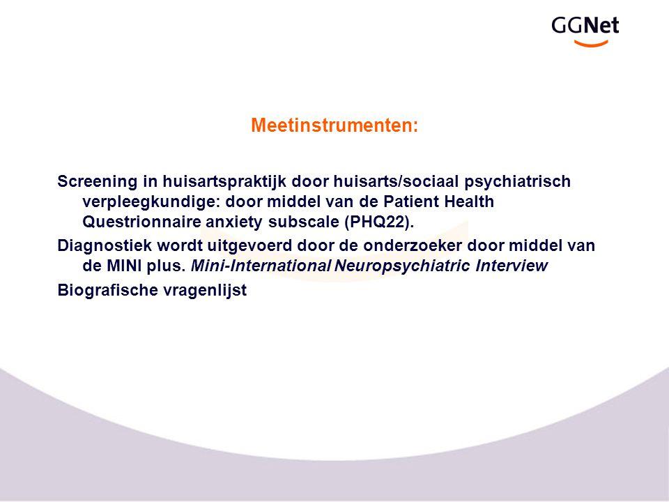 Meetinstrumenten: Screening in huisartspraktijk door huisarts/sociaal psychiatrisch verpleegkundige: door middel van de Patient Health Questrionnaire anxiety subscale (PHQ22).
