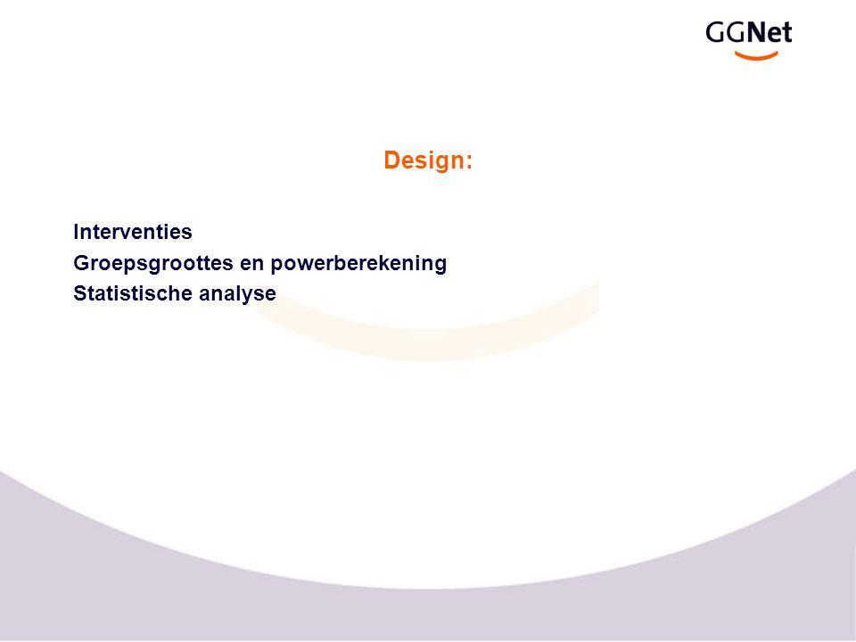 Design: Interventies Groepsgroottes en powerberekening Statistische analyse