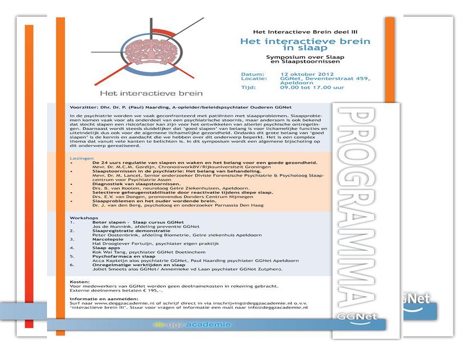 Ochtendprogramma 09.45 – 10.30 Mevr.Dr. MCM Gordijn De 24 uursregulatie van slapen en waken.