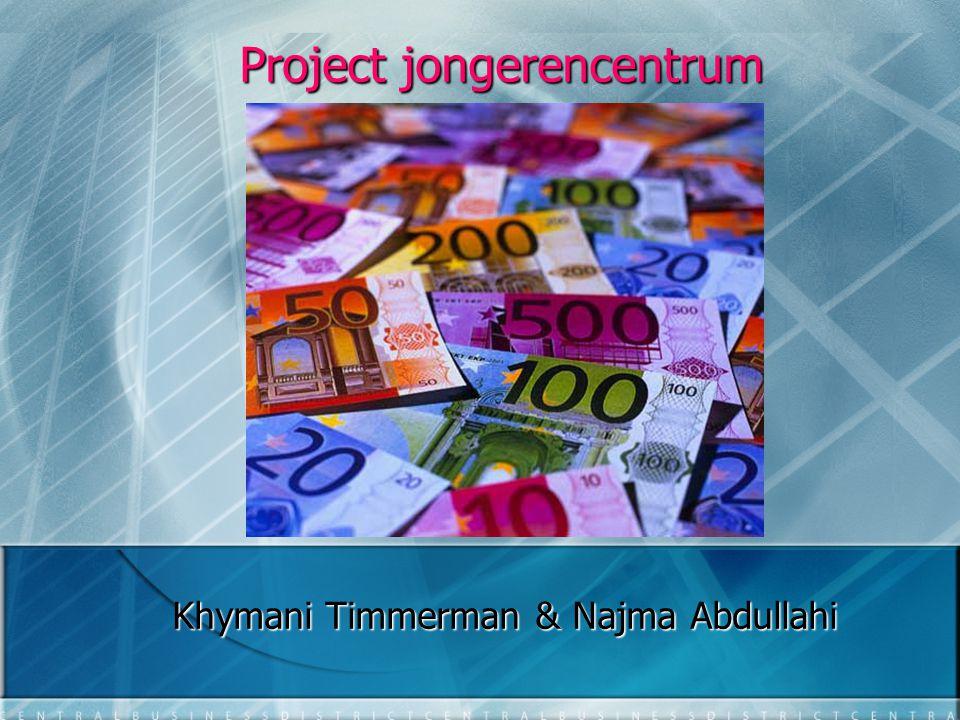 Jongeren Centrum We krijgen €75000,- en we moeten iets opzetten voor jongeren wat blijfend is.