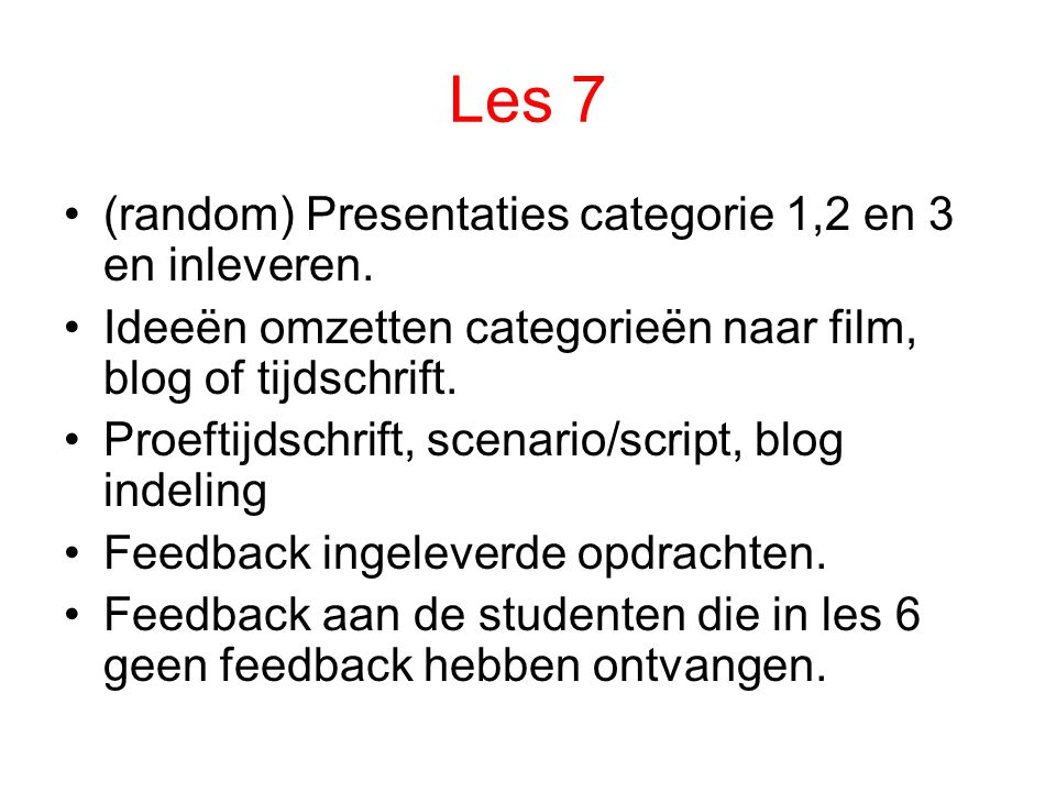 Les 7 (random) Presentaties categorie 1,2 en 3 en inleveren.