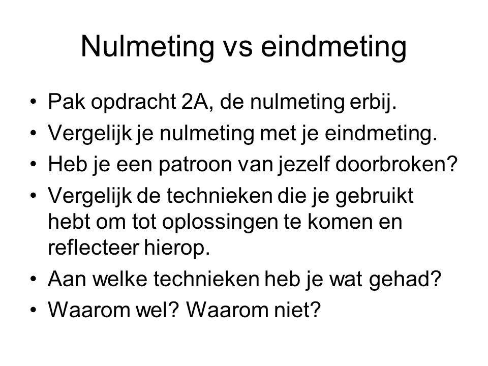 Nulmeting vs eindmeting Pak opdracht 2A, de nulmeting erbij.
