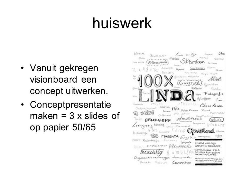 huiswerk Vanuit gekregen visionboard een concept uitwerken.