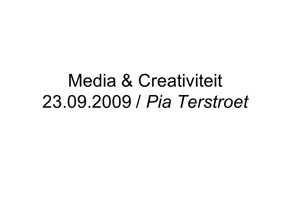 Media & Creativiteit / Pia Terstroet