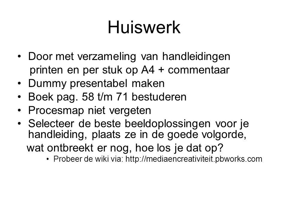 Huiswerk Door met verzameling van handleidingen printen en per stuk op A4 + commentaar Dummy presentabel maken Boek pag.