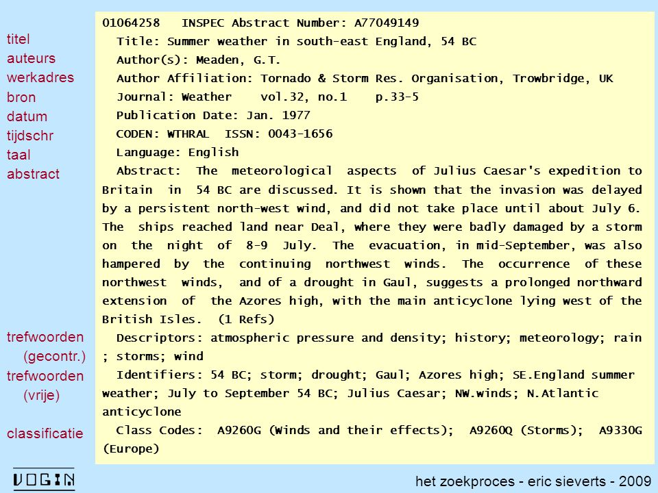 01064258 INSPEC Abstract Number: A77049149 Title: Summer weather in south-east England, 54 BC Author(s): Meaden, G.T.