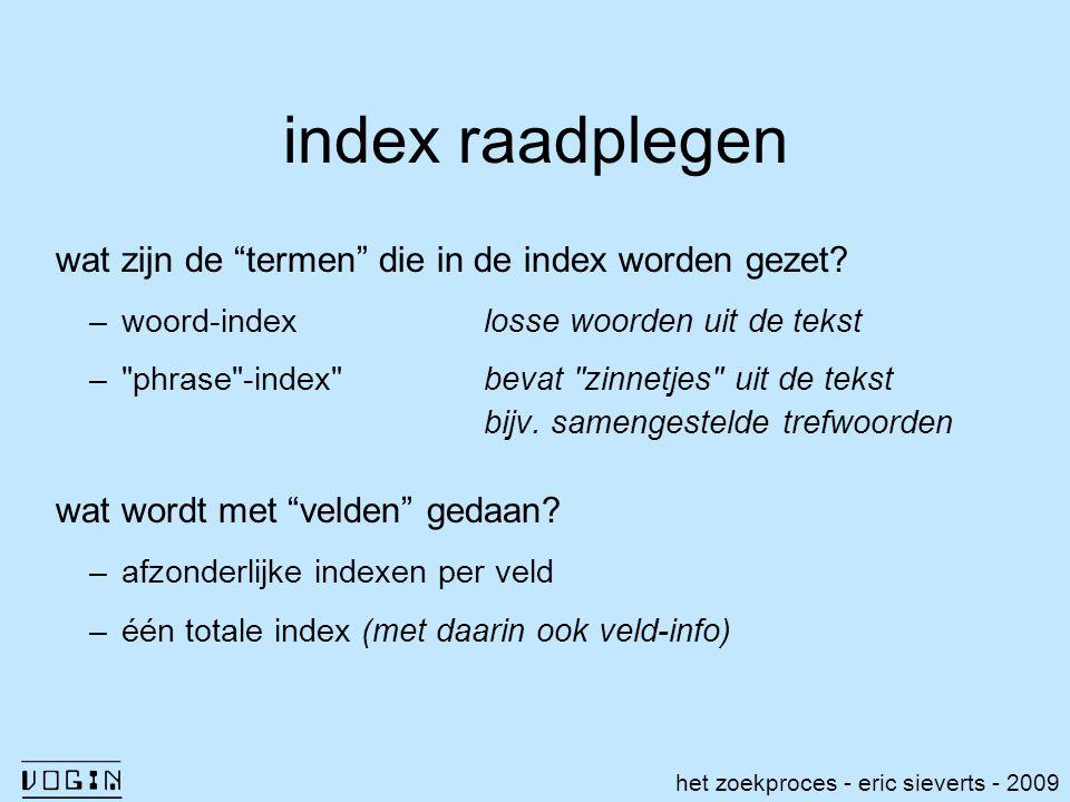 """index raadplegen wat zijn de """"termen"""" die in de index worden gezet? –woord-indexlosse woorden uit de tekst –"""